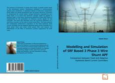 Bookcover of Modelling and Simulation of SRF Based 3 Phase 3 Wire Shunt APF