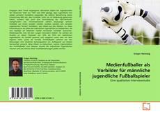 Bookcover of Medienfußballer als Vorbilder für männliche jugendliche Fußballspieler