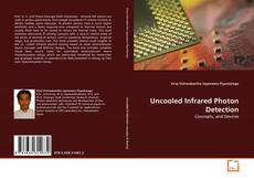 Bookcover of Uncooled Infrared Photon Detection