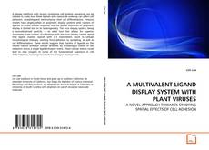 Copertina di A MULTIVALENT LIGAND DISPLAY SYSTEM WITH PLANT VIRUSES