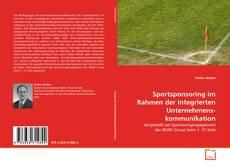 Sportsponsoring im Rahmen der Integrierten Unternehmenskommunikation的封面