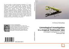 Bookcover of Limnological investigation in a tropical freshwater lake
