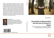 Обложка Household Landownership and the Use of Forests in Nepal