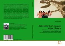 Portada del libro de Determinants of museum visitors' loyalty