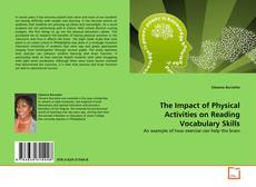 Bookcover of The Impact of Physical Activities on Reading Vocabulary Skills