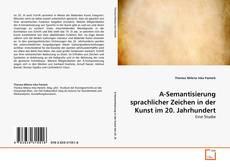 Buchcover von A-Semantisierung sprachlicher Zeichen in der Kunst im 20. Jahrhundert