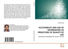 Bookcover of ACCESSIBILITY AND USE OF INFORMATION AS PREDICTORS OF QUALITY OF LIFE