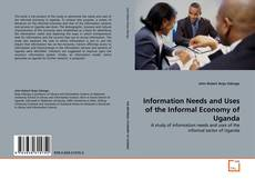 Copertina di Information Needs and Uses of the Informal Economy of Uganda