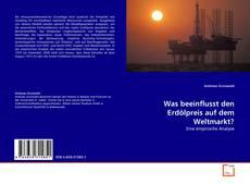 Bookcover of Was beeinflusst den Erdölpreis auf dem Weltmarkt?