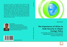 Borítókép a  The Importance of Africa to Arab Security in Libyan Foreign Policy - hoz
