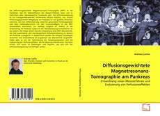 Portada del libro de Diffusionsgewichtete Magnetresonanz-Tomographie am Pankreas
