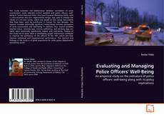 Bookcover of Evaluating and Managing Police Officers' Well-Being