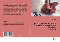 Portada del libro de Voice and Vision of Women Writers in Indian English Literature