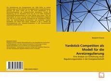 Buchcover von Yardstick-Competiton als Modell für die Anreizregulierung