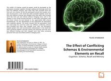 Bookcover of The Effect of Conflicting Schemas & Environmental Elements on Recall