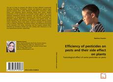Bookcover of Efficiency of pesticides on pests and their side effect on plants
