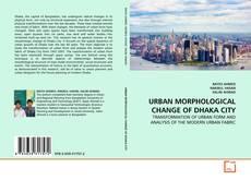 Buchcover von URBAN MORPHOLOGICAL CHANGE OF DHAKA CITY