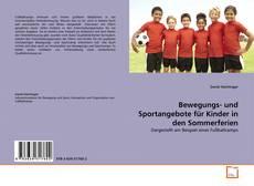Bookcover of Bewegungs- und Sportangebote für Kinder in den Sommerferien