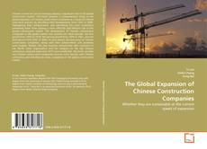 Borítókép a  The Global Expansion of Chinese Construction Companies - hoz