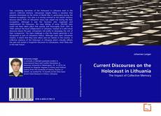 Bookcover of Current Discourses on the Holocaust in Lithuania