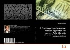 Copertina di A Fractional Heath-Jarrow-Morton Approach for Interest Rate Markets