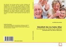 Buchcover von Glücklich bis ins hohe Alter