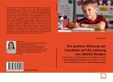 Portada del libro de Die positive Wirkung von Vorsätzen auf die Leistung von AD(H)S-Kindern