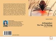 Bookcover of Arthopodian: The Tisk, Its Biology