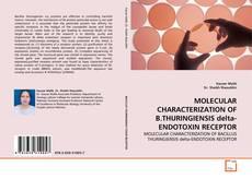Bookcover of MOLECULAR CHARACTERIZATION OF B.THURINGIENSIS delta-ENDOTOXIN RECEPTOR