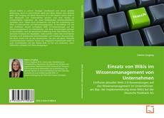 Einsatz von Wikis im Wissensmanagement von Unternehmen的封面