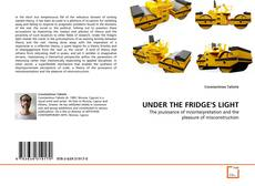 Bookcover of UNDER THE FRIDGE'S LIGHT