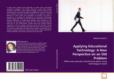 Capa do livro de Applying Educational Technology: A New Perspective on an Old Problem