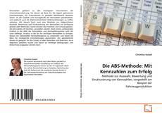 Couverture de Die ABS-Methode: Mit Kennzahlen zum Erfolg