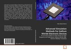 Обложка Advanced Simulation Methods For Gallium Nitride Electronic Devices