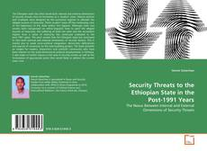 Bookcover of Security Threats to the Ethiopian State in the Post-1991 Years