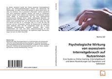 Buchcover von Psychologische Wirkung von exzessivem Internetgebrauch auf NutzerInnen