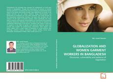Обложка GLOBALIZATION AND WOMEN GARMENT WORKERS IN BANGLADESH