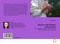 Bookcover of Women with Women, without Men: