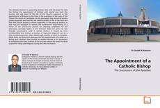 Couverture de The Appointment of a Catholic Bishop