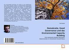 Demokratie, Good Governance und das Environmental Capacity Building kitap kapağı