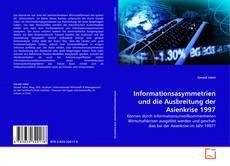 Bookcover of Informationsasymmetrien und die Ausbreitung der Asienkrise 1997
