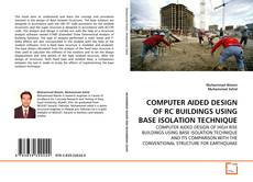 Bookcover of COMPUTER AIDED DESIGN OF RC BUILDINGS USING BASE ISOLATION TECHNIQUE