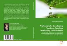 Couverture de Professionally Developing Teachers: Teachers Developing Professionally