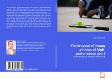 Couverture de The dropout of young athletes of high-performance sport