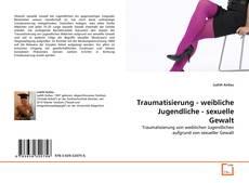 Bookcover of Traumatisierung - weibliche Jugendliche - sexuelle Gewalt