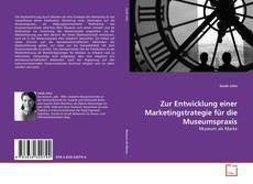 Capa do livro de Zur Entwicklung einer Marketingstrategie für die Museumspraxis