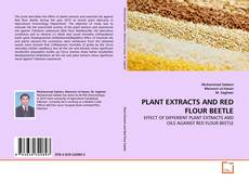 Bookcover of PLANT EXTRACTS AND RED FLOUR BEETLE