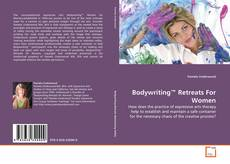 Bookcover of Bodywriting™ Retreats For Women