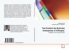 Bookcover of Tax Evasion by Business Enterprises in Ethiopia: