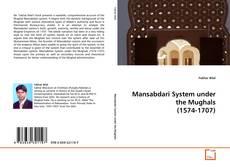 Portada del libro de Mansabdari System under the Mughals (1574-1707)